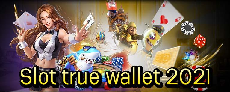 Slot true wallet 2021
