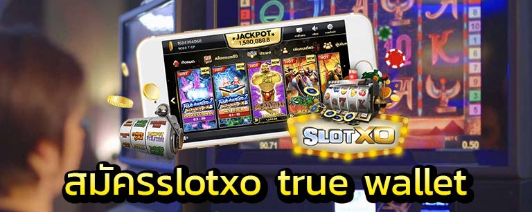 สมัครslotxo true wallet